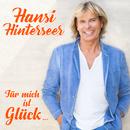 Für mich ist Glück.../Hansi Hinterseer