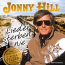 Lieder sterben nie/Jonny Hill