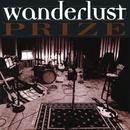 Prize/Wanderlust
