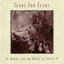 Raoul And The Kings Of Spain (Expanded Edition)/Tears for Fears
