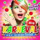 Karneval 2018 - Folge der Party (46 47 48 - Der Schlager Countdown mit den Stars der Apres Ski XXL Hits 2019)/Various