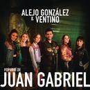 Popurrí de Juan Gabriel/Alejandro González & Ventino