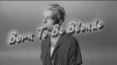 Born to Be Blonde/jesse rutherford