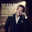 When You're Smiling/Bradley Walsh