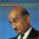 It's Not A Question! (Live)/Myron Cohen