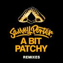 A Bit Patchy (Remixes)/Sammy Porter