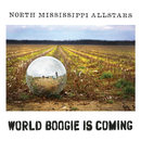 World Boogie Is Coming/North Mississippi Allstars