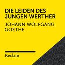 Goethe: Die Leiden des jungen Werther (Reclam Hörbuch)/Reclam Hörbücher x Hans Sigl x Johann Wolfgang von Goethe