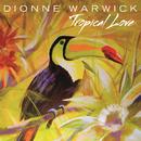 Tropical Love/Dionne Warwick