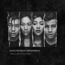 Save Myself (Stripped)/The Sam Willows