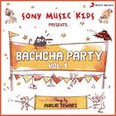 Sony Music Kids: Bachcha Party, Vol. 1/Ankur Tewari