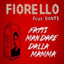 Fatti mandare dalla mamma( feat.Danti)/Fiorello