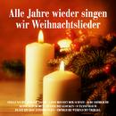 Alle Jahre wieder singen wir Weihnachtslieder: Stille Nacht, heilige Nacht, Leise rieselt der Schnee, O du Fröhliche, Kling Glöckchen, Süßer die Glocken, O Tannenbaum, Es ist ein Ros' entsprungen, Fröhliche Weihnacht überall/Various
