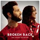 The Sooner the Better/Broken Back