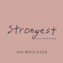 Strongest (Alan Walker Remix)/Ina Wroldsen