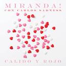 Cálido y Rojo/Miranda! con Carlos Sadness
