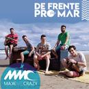 De Frente pro Mar/Make Me Crazy
