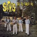 Ska du hänga me'/Saints