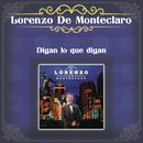 Digan Lo Que Digan/Lorenzo de Monteclaro