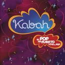 El Pop Ha Muerto Viva el Pop/Kabah