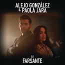 La Farsante/Alejandro González & Paola Jara