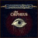 Like Orpheus/Orphaned Land