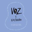 Voz e Guitarra 3 - Ao Vivo em Lisboa/Various