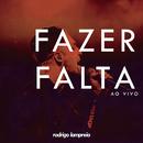 Fazer Falta (Ao Vivo)/Rodrigo Lampreia