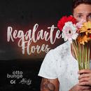Regalarte Flores feat.Naiky Unic,Cristian Kriz/Otto Bunge
