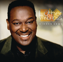 Hidden Gems/Luther Vandross