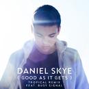Good As It Gets (Tropical Remix) feat.Busy Signal/Daniel Skye