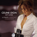 My Love Ultimate Essential Collection/Celine Dion
