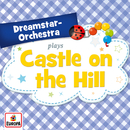 Castle on the Hill/Dreamstar Orchestra