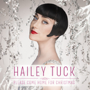 Please Come Home for Christmas/Hailey Tuck