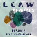 Desires (Remixes) feat.WhoMadeWho/LCAW