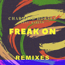 Freak On (Remixes) feat.Karlyn/Charming Horses