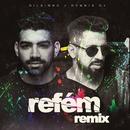 Refém (Dennis DJ Remix)/Dilsinho & Dennis DJ