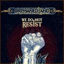 We Do Not Resist/Orphaned Land