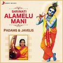 Padams & Javalis/Shrimati Alamelu Mani