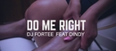 Do Me Right feat.Dindy/DJ Fortee