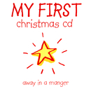 My First Christmas: Away In a Manger/Brentwood Kids