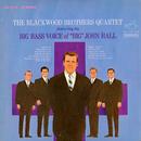 "The Blackwood Brothers Quartet Featuring The Big Bass Voice Of ""Big"" John Hall feat.John Hall/The Blackwood Brothers Quartet"