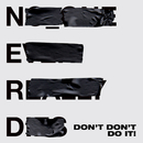Don't Don't Do It!/N.E.R.D.