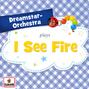 I See Fire/Dreamstar Orchestra