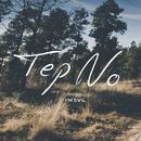 I'm Evil/Tep No