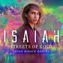 Streets of Gold (Ryan Riback Remix)/Isaiah