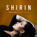 Together We Are Weak/Shirin