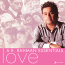 A.R. Rahman Essentials (Love)/A.R. Rahman
