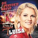 Die perfekte Nacht (Tanzen auf den Stühlen)/Luisa