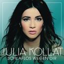 Schlaflos wegen dir/Julia Kollat